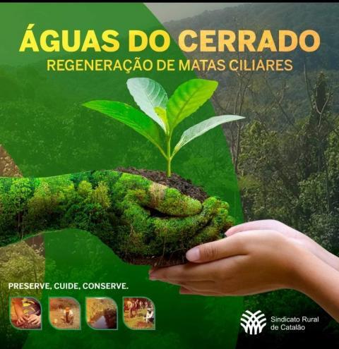 ÁGUAS DO CERRADO: SINDICATO RURAL DE CATALÃO LANÇA PROJETO DE REGENERAÇÃO DE NASCENTES E MATAS CILIARES